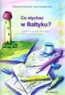 Co słychać w Bałtyku?
