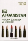 Jej Afganistan Historia żołnierza w spódnicy Pilor Magdalena
