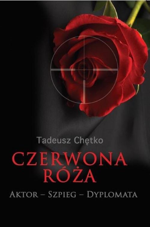 Czerwona róża Chętko Tadeusz