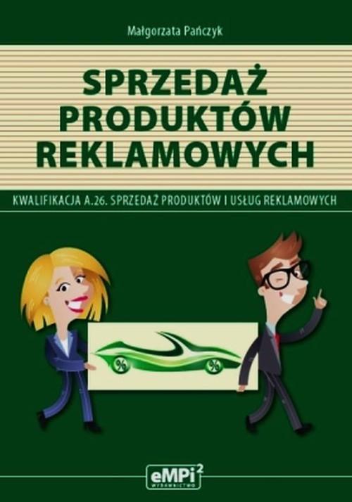 Sprzedaż produktów reklamowych Podręcznik A.26 Sprzedaż produktów i usług reklamowych Pańczyk Małgorzata