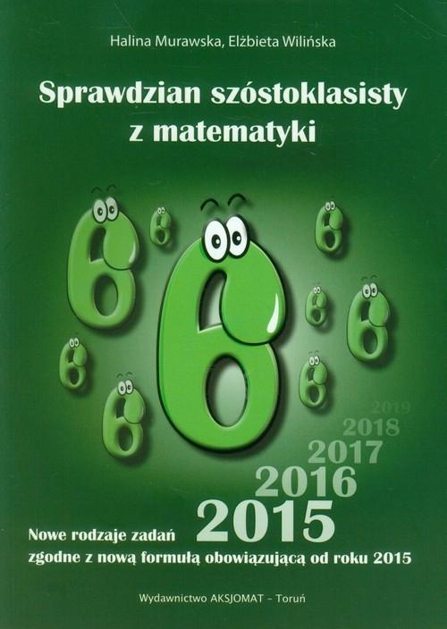 Sprawdzian szóstoklasisty z matematyki 2015 Murawska Halina, Wilińska Elżbieta