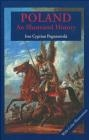Poland an ilustrated history Pogonowski Iwo Cyprian