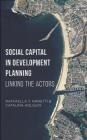 Social Capital in Development Planning Andrew Swarbrick, Catalina Holguin, Rhys Garnett