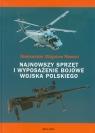 Najnowszy sprzęt i wyposażenie bojowe Wojska Polskiego