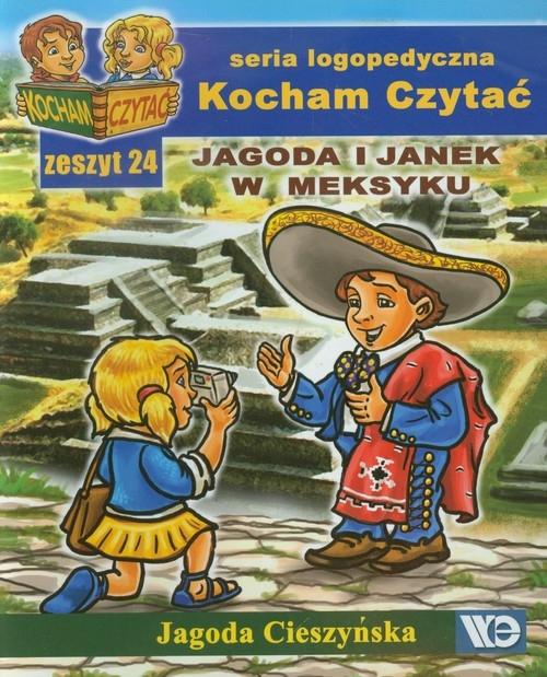 Kocham Czytać. Seria logopedyczna. Jagoda i Janek w Meksyku. Zeszyt 24 Cieszyńska Jagoda