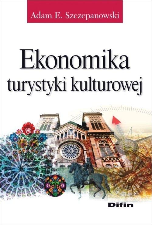 Ekonomika turystyki kulturowej Szczepanowski Adam E.