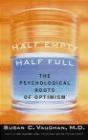 Half Empty Half Full Understanding Psychological Roots Susan Vaughan,  Vaughan