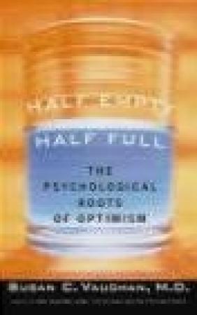 Half Empty Half Full Understanding Psychological Roots