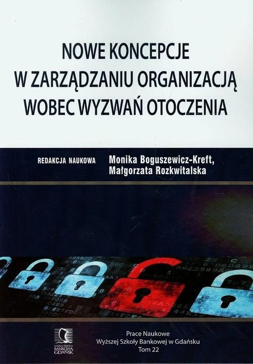 Nowe koncepcje w zarządzaniu organizacją wobec wyzwań otoczenia