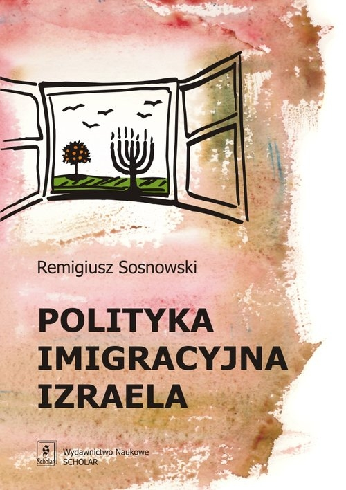 Polityka imigracyjna Izraela Sosnowski Remigiusz