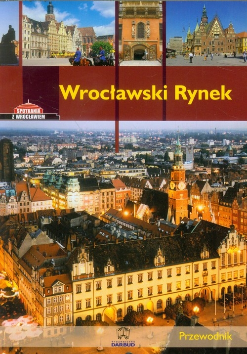 Wrocławski Rynek Przewodnik wersja polska Eysymontt Rafał Krzywka Łukasz