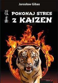 Pokonaj stres z Kaizen Gibas Jarosław