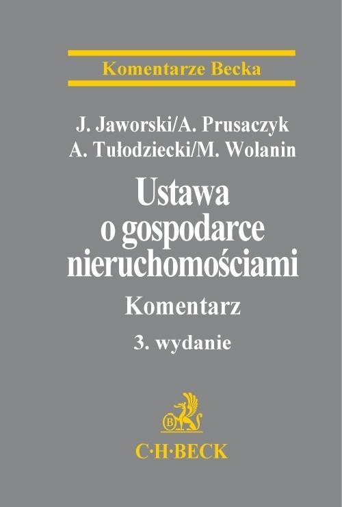 Ustawa o gospodarce nieruchomościami Komentarz Jaworski Jacek, Prusaczyk Arkadiusz, Tułodziecki Adam