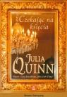 Czekając na księcia Quinn Julia
