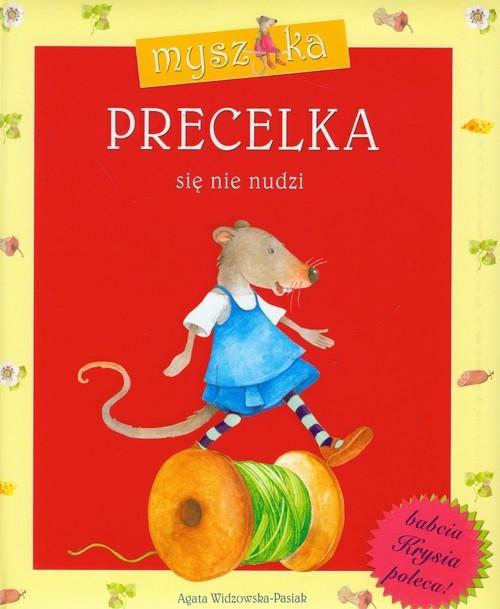 Myszka Precelka się nie nudzi Widzowska-Pasiak Agata