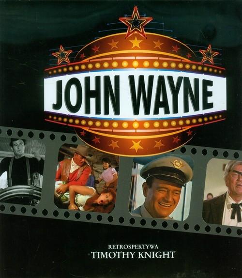 John Wayne Retrospektywa Knight Timothy