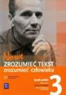 Nowe Zrozumieć tekst zrozumieć człowieka 3 Język polski Podręcznik Zakres Chemperek Dariusz Kalbarczyk A