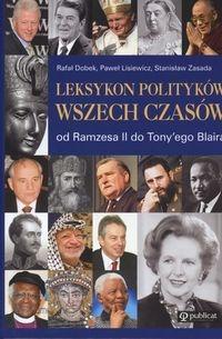 Leksykon polityków wszechczasów Zasada Stanisław ,Dobek Rafał , Lisiewicz Paweł