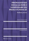Prowadzenie działalności gospodarczej przez fundacje Studium prawne Dominowska Joanna