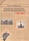 Przemiany niemieckiej polityki bezpieczeństwa 1990-2005 Malinowski Krzysztof