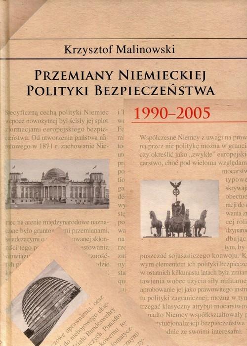 Przemiany niemieckiej polityki bezpieczeństwa Malinowski Krzysztof