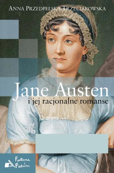 Jane Austen i jej racjonalne romanse Przedpełska-Trzeciakowska Anna