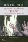 Resocjalizacja wychowanie i psychokorekcja nieletnich niedostosowanych społecznie