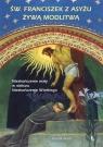Święty Franciszek z Asyżu żywą modlitwą Nieskończenie mały w Barsotti Divo