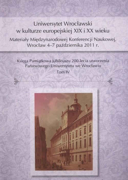 Uniwersytet Wrocławski w kulturze europejskiej XIX i XX wieku Harasimowicz Jan