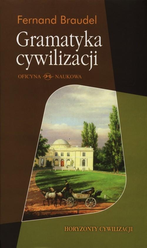 Gramatyka cywilizacji (dodruk na życzenie) Braudel Fernand