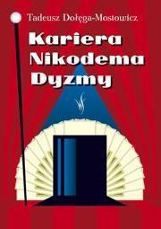 Kariera Nikodema Dyzmy Dołęga-Mostowicz Tadeusz