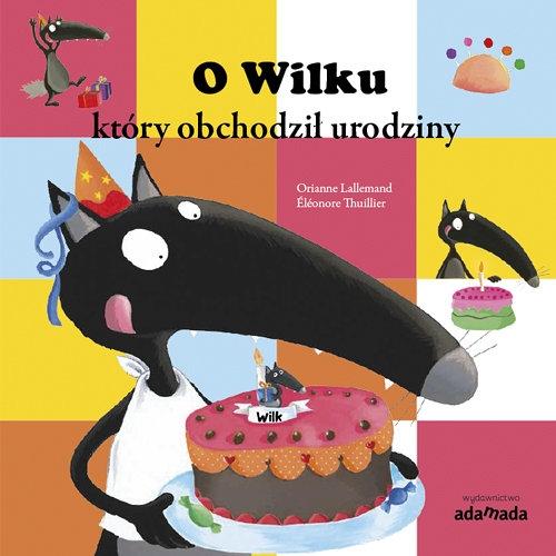 O Wilku, który obchodził urodziny Lallemand Orianne