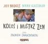 Koleś i mistrz zen  (Audiobook) Bridges Jeff, Glassman Bernie