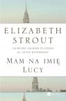 Mam na imię Lucy Strout Elizabeth