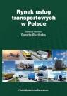 Rynek usług transportowych w Polsce Teoria i praktyka Rucińska Danuta