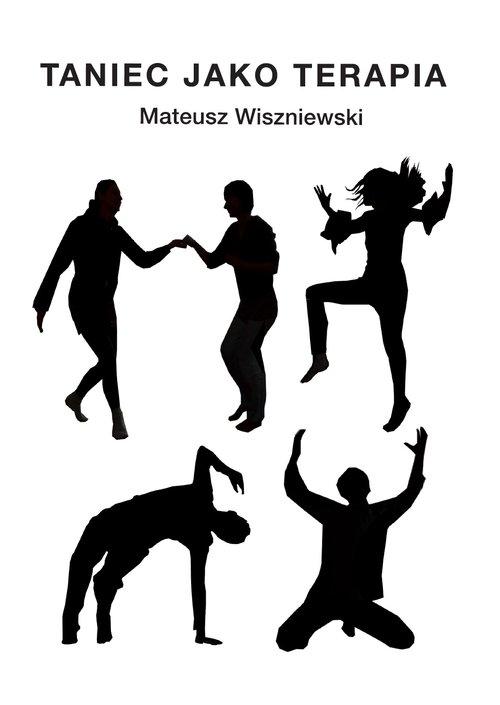 Taniec jako terapia Wiszniewski Mateusz