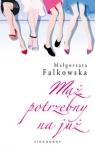 Mąż potrzebny na już Falkowska Małgorzata