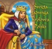 Święta Jadwiga Królowa Polski Stadtmuller Ewa