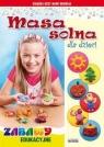 Masa solna dla dzieciZabawy edukacyjne Guzowska Beata