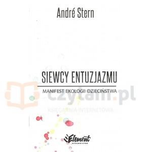 Siewcy entuzjazmu Manifest ekologii dzieciństwa Stern Andre