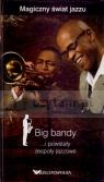 Big bandy ...i powstały zespoły jazzowe. Magiczny świat jazzu. Tom 1 Miguel del Arco, Olga Caporal