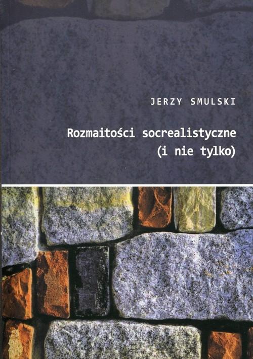Rozmaitości socrealistyczne (i nie tylko) Smulski Jerzy