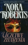 Uczciwe złudzenia  Roberts Nora