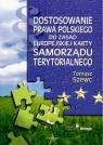 Dostosowanie prawa polskiego do zasad Europejskiej Karty Samorządu Szewc Tomasz