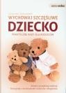 Wychowaj szczęśliwe dziecko praktyczne rady dla rodziców Weil Glenda, Marden Doro