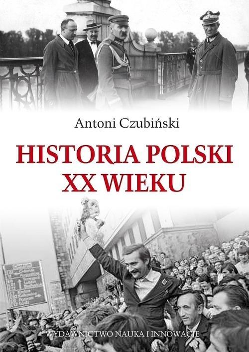 Historia Polski XX wieku Czubiński Antoni