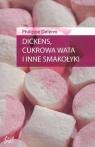 Dickens, cukrowa wata i inne smakołyki Delerm Philippe