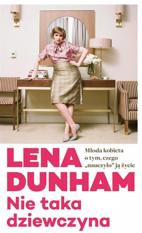 Nie taka dziewczyna Dunham Lena
