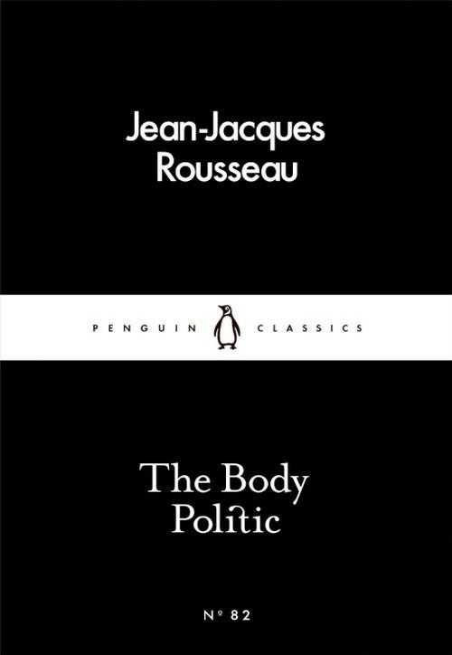 The Body Politic Rousseau Jean-Jacques