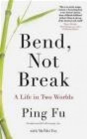 Bend, Not Break Ping Fu